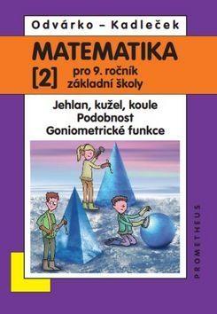 Jiří Kadleček, Oldřich Odvárko: Matematika pro 9. roč. ZŠ - 2.díl - přepracované vydání cena od 85 Kč