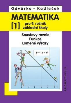 Oldřich Odvárko, Jiří Kadleček: Matematika pro 9. ročník základní školy - 1.díl cena od 92 Kč