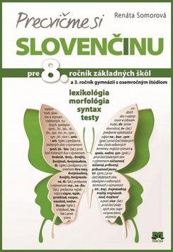 Renáta Somorová: Precvičme si slovenčinu pre 8. ročník základných škôl cena od 110 Kč