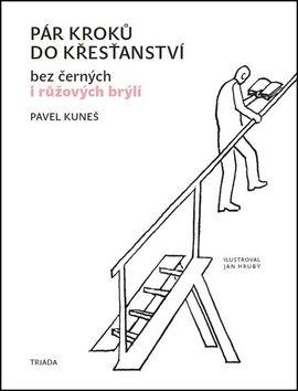 Pavel Kuneš: Pár kroků do křesťanství cena od 144 Kč