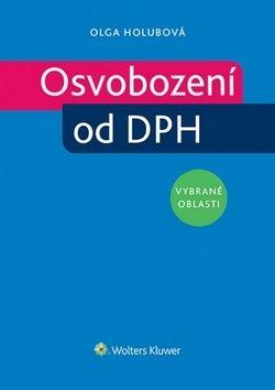 Olga Holubová: Osvobození od DPH vybrané oblasti (E-KNIHA) cena od 0 Kč