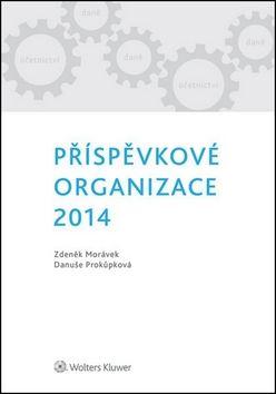 Danuše Prokůpková, Zdeněk Morávek: Příspěvkové organizace 2014 cena od 349 Kč