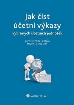 Danuše Prokůpková, Michal Svoboda: Jak číst účetní výkazy vybraných účetních jednotek (E-KNIHA) cena od 263 Kč
