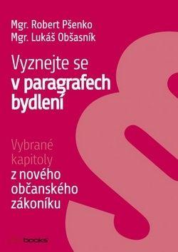 Robert Pšenko, Lukáš Obšasník: Vyznejte se v paragrafech bydlení cena od 77 Kč