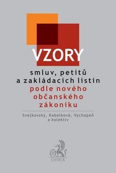 Martin Vychopeň: Vzory smluv, petitů a zakládacích listin podle nového občanského zákoníku cena od 842 Kč
