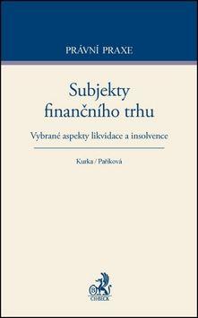 René Kurka, Anežka Paříková: Subjekty finančního trhu cena od 414 Kč