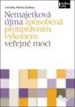 Martina Šuláková, Jan Kolba: Nemajetková újma způsobená protiprávním výkonem veřejné moci cena od 257 Kč
