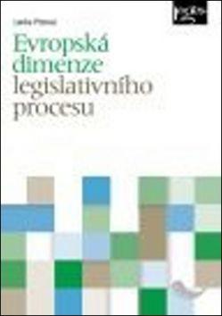 Lenka Pitrová: Evropská dimenze legislativního procesu cena od 338 Kč