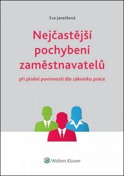 Eva Janečková: Nejčastější pochybení zaměstnavatelů při plnění povinností dle zákoníku práce (E-KNIHA) cena od 0 Kč