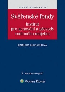 Barbora Bednaříková: Svěřenské fondy. Institut pro uchování a převody rodinného majetku - 2., aktualizované vydání (E-KNIHA) cena od 315 Kč