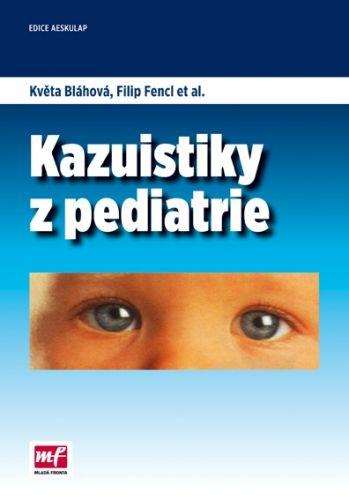 Filip Fencl, Květa Bláhová: Kazuistiky z pediatrie cena od 240 Kč