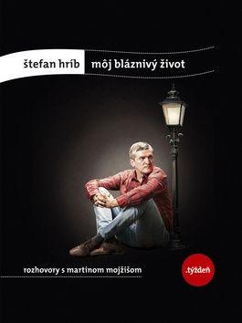 Štefan Hríb: Môj bláznivý život cena od 143 Kč