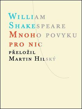 William Shakespeare: Mnoho povyku pro nic cena od 115 Kč