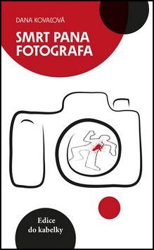 Dana Kovaľová: Smrt pana fotografa cena od 23 Kč