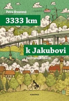 Petra Braunová: 3333 km k Jakubovi cena od 135 Kč