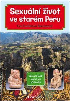 Eva Farfánová Barriosová: Sexuální život ve starém Peru cena od 125 Kč