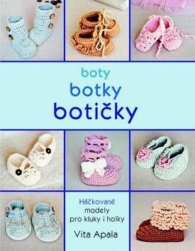 Alapa Vita: Boty, botky, botičky - Háčkované modely pro kluky i holky cena od 186 Kč