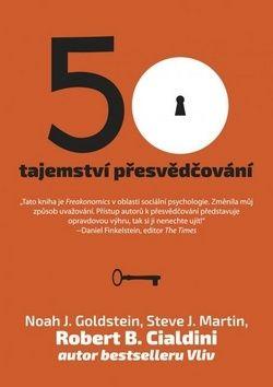 Robert B. Cialdini, Noah. J. Goldstein, Steve J. Martin: 50 tajemství přesvědčování cena od 203 Kč
