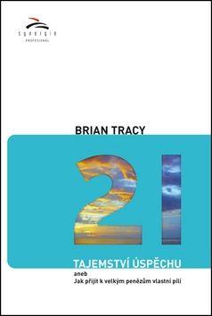 Brian Tracy: 21 tajemství úspěchu cena od 122 Kč
