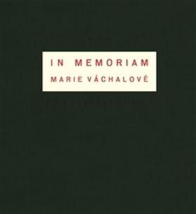 Josef Váchal: In memoriam Marie Váchalové cena od 461 Kč