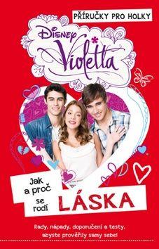 Flemrová Alice: Violetta - Jak a proč se rodí láska cena od 114 Kč