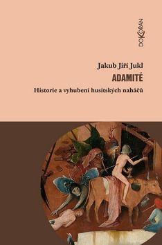 Jukl Jakub Jiří: Adamité cena od 133 Kč