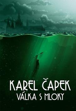 Karel Čapek, Jan Gruml: Válka s mloky cena od 255 Kč