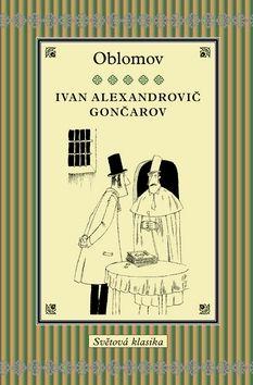 Ivan Alexandrovič Gončarov: Oblomov cena od 279 Kč