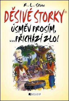 Robert L. Stine: Děsivé storky - Úsměv, prosím ... přichází zlo! cena od 101 Kč