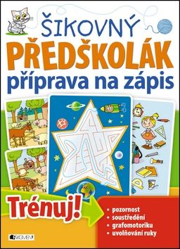 Antonín Šplíchal: Šikovný předškolák - příprava na zápis cena od 70 Kč