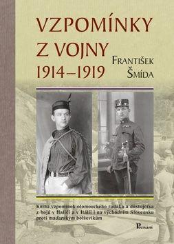 František Šmída: Vzpomínky z vojny 1914-1919 cena od 136 Kč