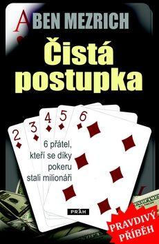 Mezrich Ben: Čistá postupka - 6 přátel, kteří se díky pokeru stali milionáři cena od 204 Kč