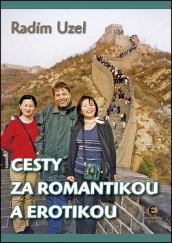 Radim Uzel: Cesty za romantikou a erotikou cena od 116 Kč