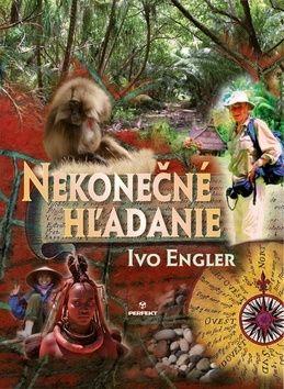 Ivo Engler: Nekonečné hľadanie cena od 216 Kč