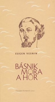 Eugen Vesnin, František Michalovič: Básnik mora a hôr cena od 115 Kč