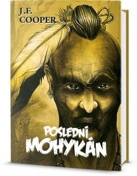 Cooper J. F.: Poslední Mohykán cena od 211 Kč