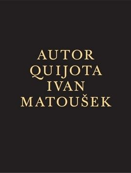 Ivan Matoušek: Autor Quijota cena od 118 Kč