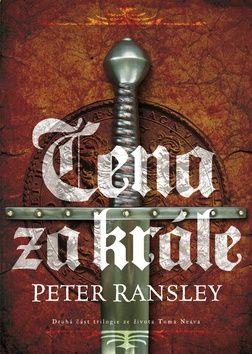 Peter Ransley: Cena za krále cena od 200 Kč