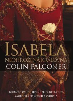 Colin Falconer: Isabela: Neohrožená královna cena od 196 Kč