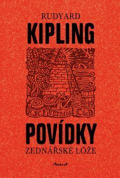 Rudyard Kipling, Kameel Machart: Povídky zednářské lóže cena od 125 Kč