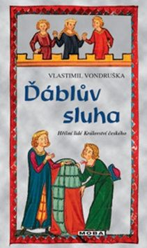 Vlastimil Vondruška: Ďáblův sluha - Hříšní lidé Království českého cena od 249 Kč