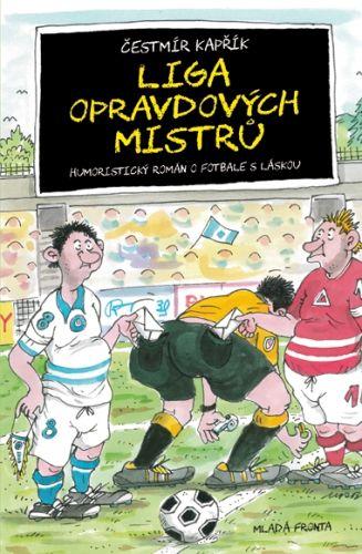 Čestmír Kapřík, Petr Urban: Liga opravdových mistrů - Humoristický román o fotbale s láskou cena od 151 Kč