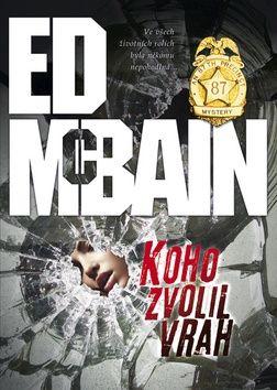 Ed McBain: Koho zvolil vrah cena od 170 Kč