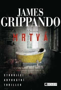 James Grippando: Mrtvá / Mimo podezření cena od 208 Kč