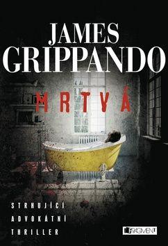 James Grippando: Mrtvá (série Jack Swyteck 2) cena od 189 Kč