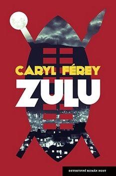 Caryl Férey: Zulu cena od 149 Kč