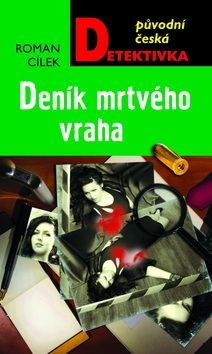 Roman Cílek: Deník mrtvého vraha cena od 199 Kč