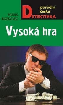 Patrik Rozkovec: Vysoká hra cena od 215 Kč