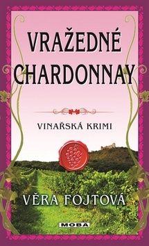 Věra Fojtová: Vražedné chardonnay cena od 135 Kč