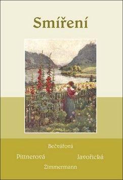 Vlasta Pittnerová, Vlasta Javořická: Smíření - Soubor povídek (Bečvářová, Pittnerová, Javořická, Zimmermann) cena od 153 Kč